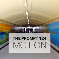 The Prompt: Motion