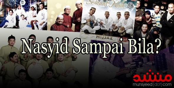 Nasyid sampai bila?