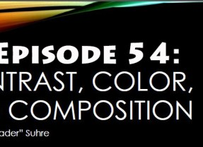 Episode 54: Color, Contrast, and Composition with Chris Suhre