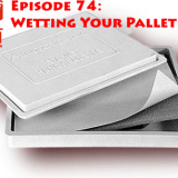 PwMJ Episode 74: Wetting Your Palette