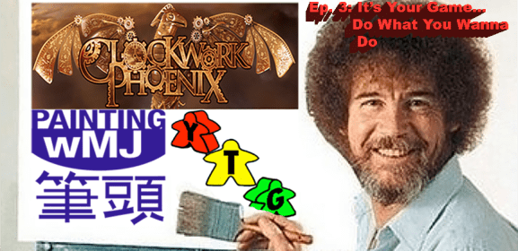 The Joy of Playing: Ep 3: It's Your Game…Play How You Want…