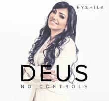 """Eyshila apresenta prévia de seu novo álbum, """"Deus no Controle""""; Ouça músicas"""