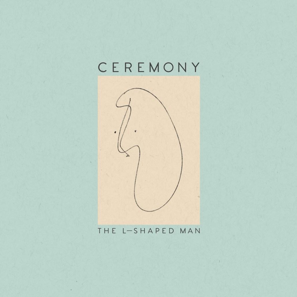 Ceremony_L-ShapedMan_digitalPackshot-1030x1030