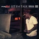 TYP-ILL – LET EM TALK
