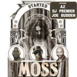 MOSS – STARTED ft. AZ, DJ PREMIER & JOE BUDDEN