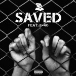 TY DOLLA $IGN – SAVED ft. E-40