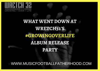 what-went-down-at-wretch32s-growingoverlifealbum-release-party-2