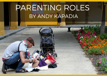 copy-of-parenting-roles-by-andy-kapadia