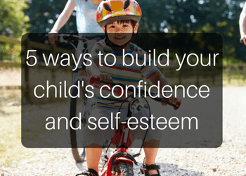 5-ways-to-build-your-childs-confidence-and-self-esteem
