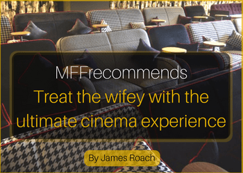 copy-of-mffrecommendstreat-the-wifey-with-the-ultimate-cinema-experience