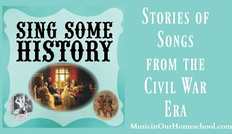 Sing Some History: Stories of Songs from the Civil War Era
