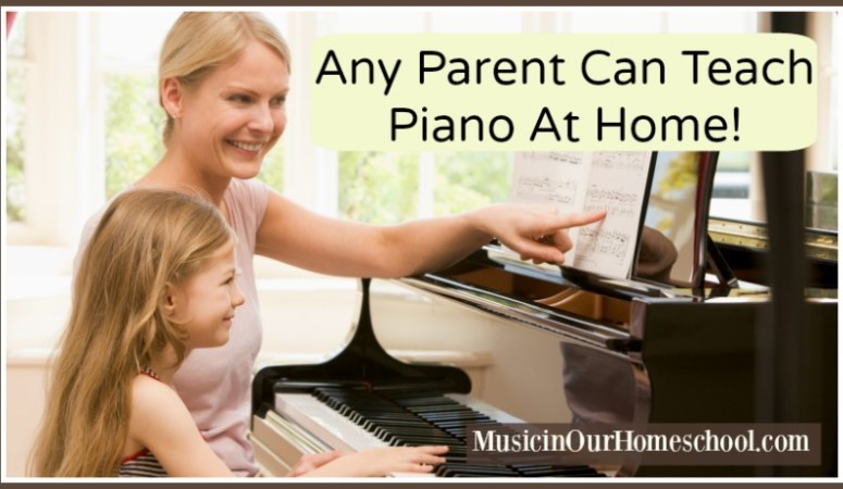 Any Parent Can Teach Piano At Home!