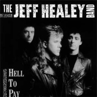 Jeff Healey Greatest Hits