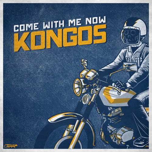 kongos-come-with-me-now-single