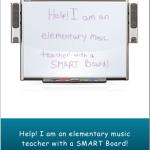 Help! I am an Elementary Music Teacher with a SMART Board!
