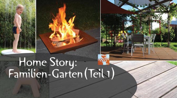 Home Story: Unser Familien-Garten – revisited (Teil1)