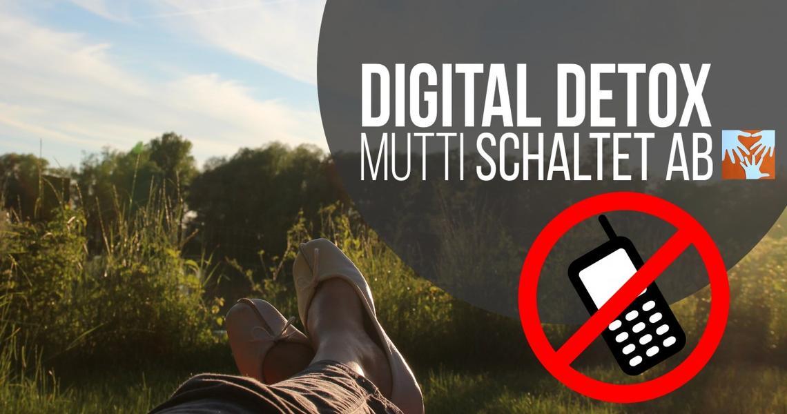digitaldetox - Mutti schaltet ab