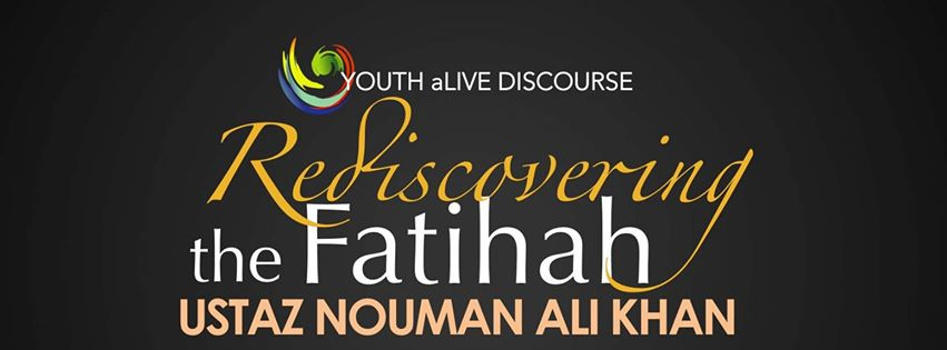 "Event Review: Ustadh Nouman Ali Khan ""Rediscovering the Fatihah"""