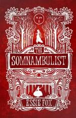 REVIEW: THE SOMNAMBULIST by Essie Fox