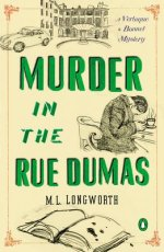 REVIEW: MURDER IN THE RUE DUMAS by ML Longworth