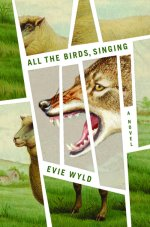 ACCENT: ALL THE BIRDS, SINGING by Evie Wyld