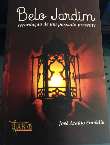 """livro do José Araújo Franklin, o Zequinha: """"Belo Jardim – recordação de um passado presente"""" (Fonte: Jose Araújo Franklin)"""
