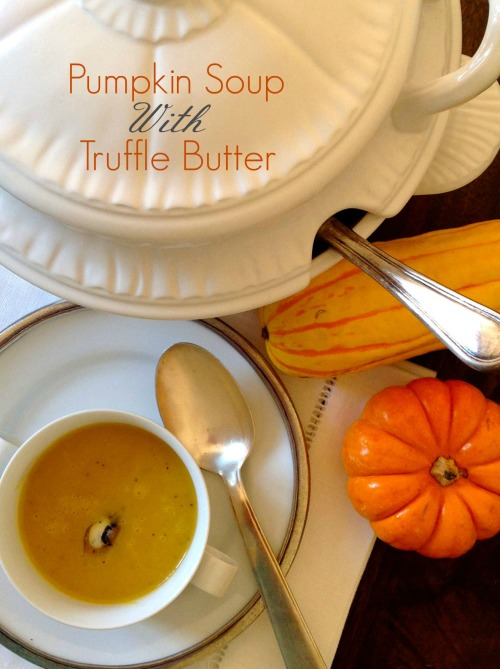 New Pumpkin Soup With Truffle Butter - mydearirene