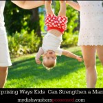 5 Surprising Ways Kids Can Strengthen a Marriage