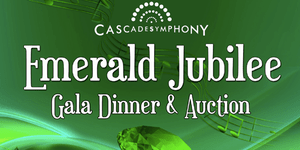 "A jeweled event will ring in Cascade Symphony Orchestra's ""Emerald Jubilee""."
