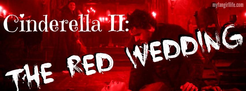 Cinderella 2 - The Red Wedding