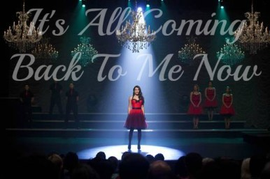 Glee It's All Coming Back To Me Now