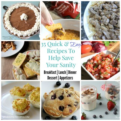 35 Quick & Easy Recipes To Help Save Your Sanity - My Heavenly Recipes