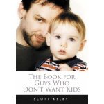 Scott Kelby's The Book for Guys Who Don't Want Kids