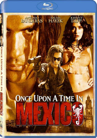 Once Upon a Time in Mexico 2003 BRRip 300MB Hindi Dual Audio 480p Watch Online Full Movie Download Worldfree4u 9xmovies