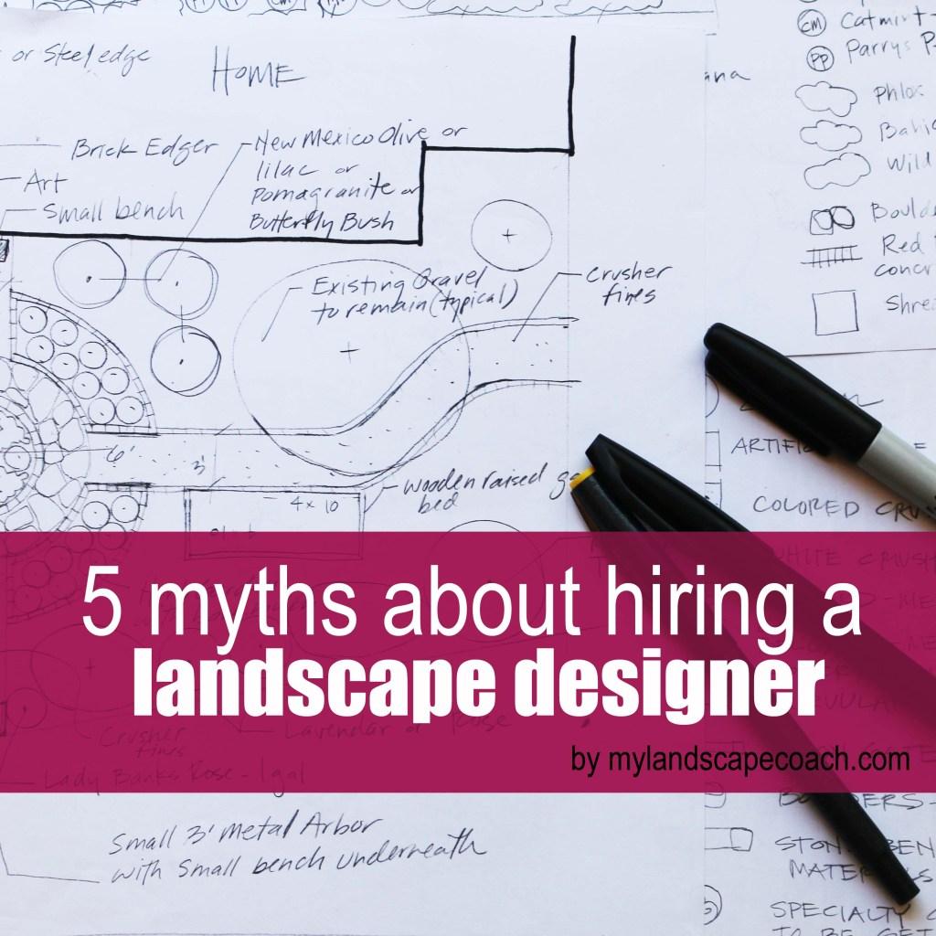 5 myths about hiring a landscape designer, landscape architect, landscape professional