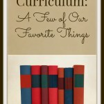 Curriculum A Few of Our Favorite Things