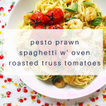 pesto-prawn-spaghetti-with-oven-roasted-truss-tomatoes