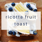 ricotta-fruit-toast