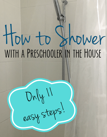 How to Shower with a Preschooler in the House: 11 Easy Steps!