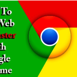 How To Surf Web 20XFaster With Google Chrome Browser