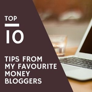 Top Tips From My Favourite Money Bloggers