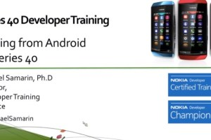 Videos: S40 Webinars, Porting from Android to S40, debugging for S40 full touch.