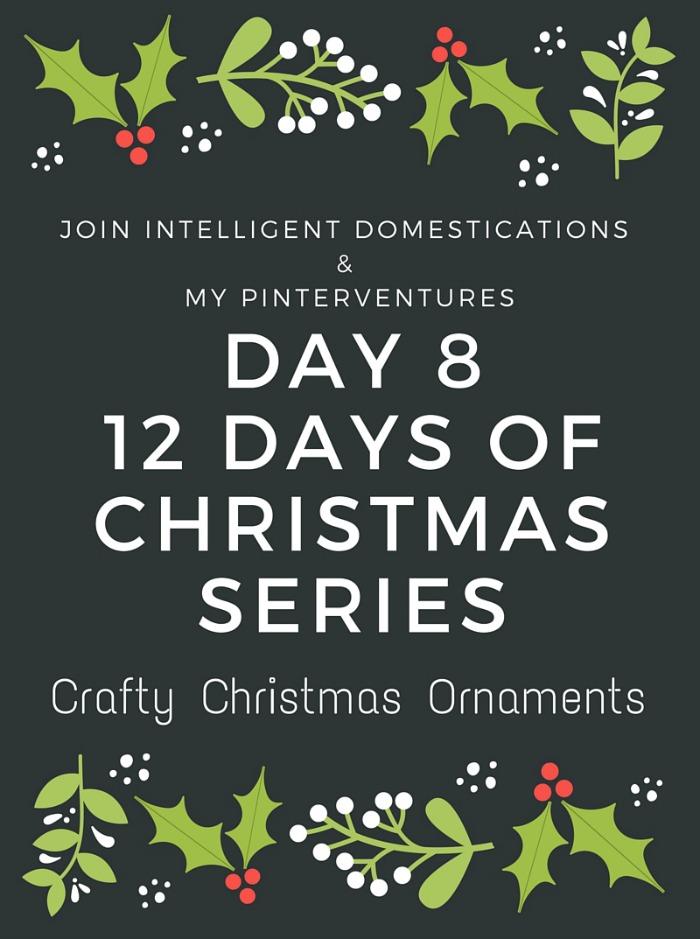 12 Days of Christmas - Crafty Christmas Ornaments