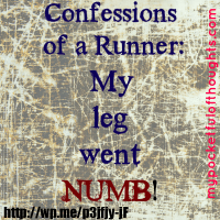 Confessions of a Runner: My leg went numb! #pocketThoughts