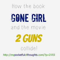 Gone Girl and 2 Guns #Review