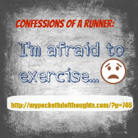 I'm afraid to exercise...
