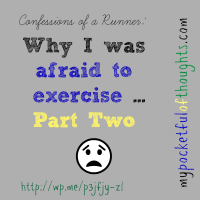 Why I BECAME Afraid of #Exercise. Part Two.