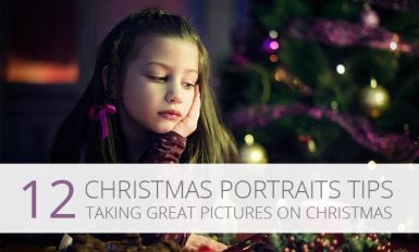 12 Brilliant Tips For Taking Magnificent Portraits on Christmas