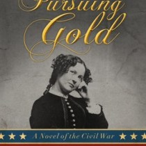 Pursuing Gold: A Civil War Novel. Book Review by My Table of Three. Fiction
