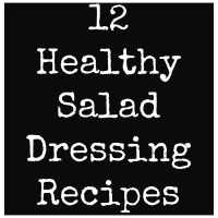 12 Healthy Salad Dressing Recipes